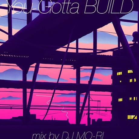 "DJ MO-RI "" You Gotta BUILD"""